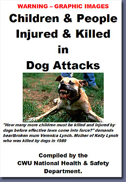 CWU Catalogue of dangerous dog attacks - Click to download in pdf format.