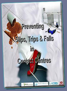 Slips and Trips in Contact Centres